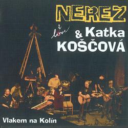 Neřež a Katka Koščová – Vlakem na Kolín