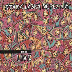 Nerez -  Stará láska Nerez a vy (live)
